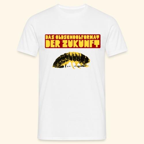 DAS OLDSCHOOLFORMAT DER ZUKUNFT - Männer T-Shirt