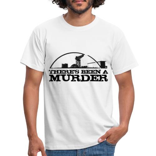 There s Been A Murder - Men's T-Shirt