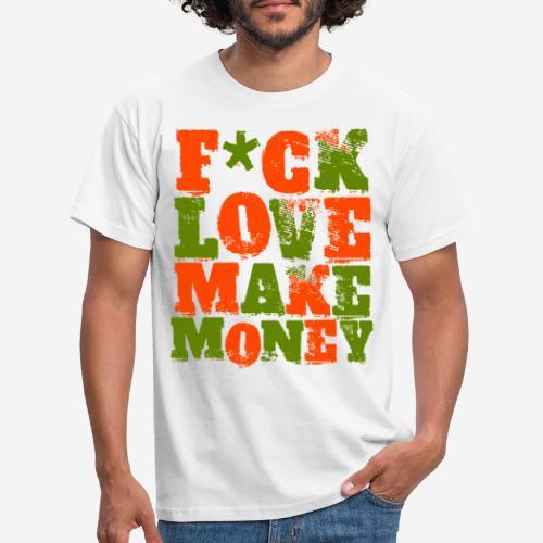 love make money - Männer T-Shirt