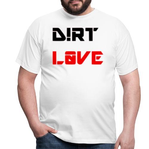 dirt love shirt logo - Männer T-Shirt