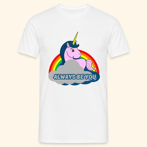 Always be you Einhorn T-Shirt - Männer T-Shirt