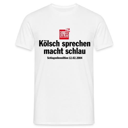 Kölsch sprechen macht schlau - Männer T-Shirt