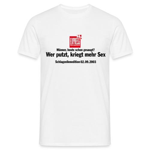Heute schon gesaugt - Männer T-Shirt