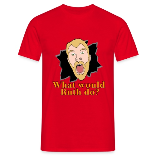 What would Ruth do - Men's T-Shirt