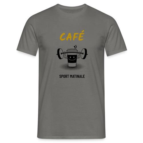 Café mon sport matinal - T-shirt Homme