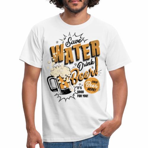 Save Water Drink Beer Drink water instead of beer - Men's T-Shirt