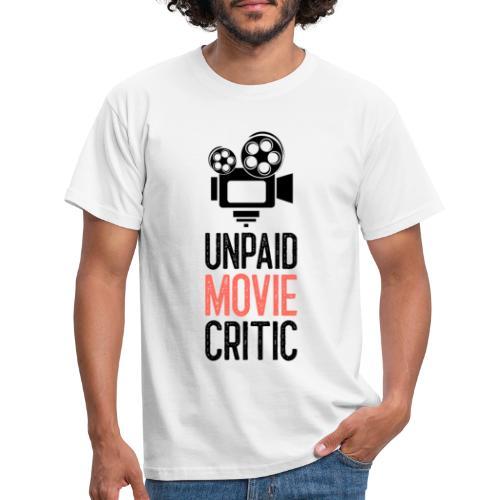 Unpaid Movie Critic - Männer T-Shirt
