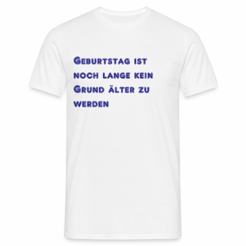 Geburtstag - Männer T-Shirt