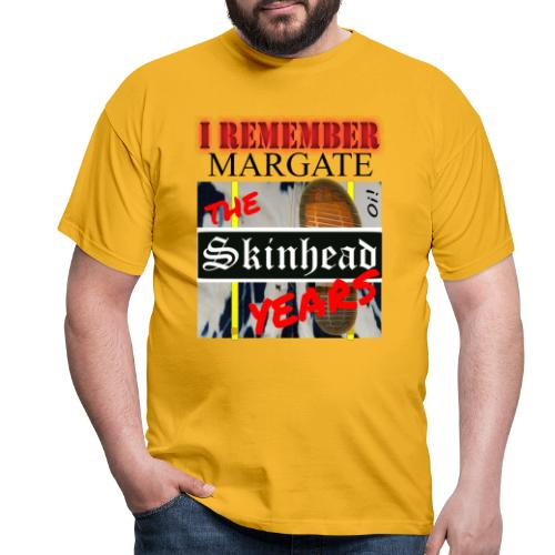 REMEMBER MARGATE - THE SKINHEAD YEARS 1980's - Men's T-Shirt