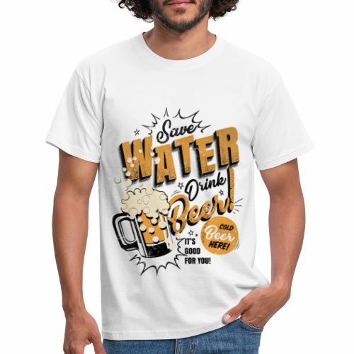 Save Water Drink Beer Trinke Wasser statt Bier - Men's T-Shirt