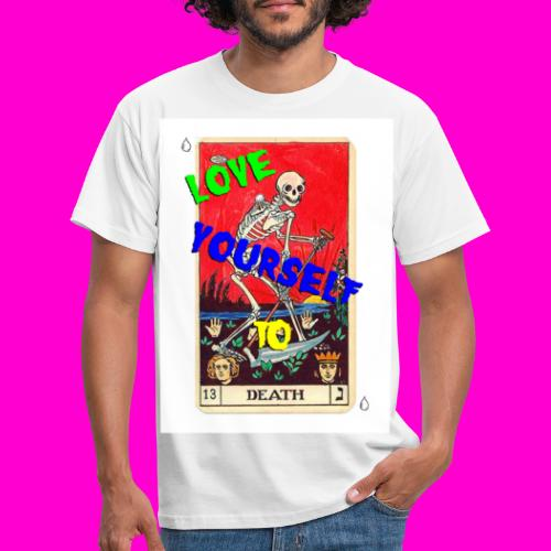 LOVE YOURSELF TO DEATH - Men's T-Shirt