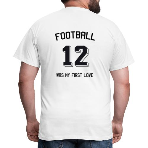 Football was my first love - Trikot - Männer T-Shirt