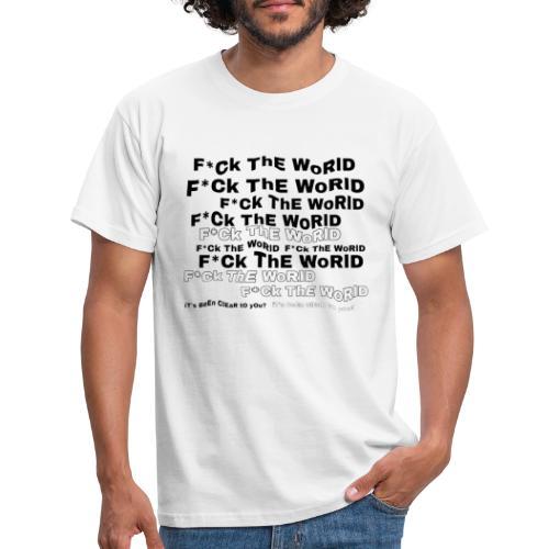 F * ck_the_world - Men's T-Shirt