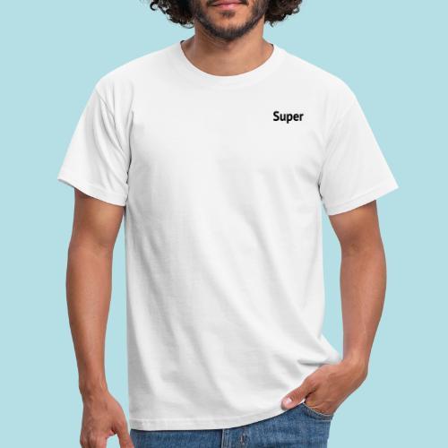 Samen super droog zijn: Super - Mannen T-shirt