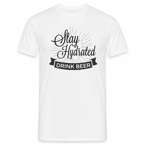 Stay Hydrated - Men's T-Shirt