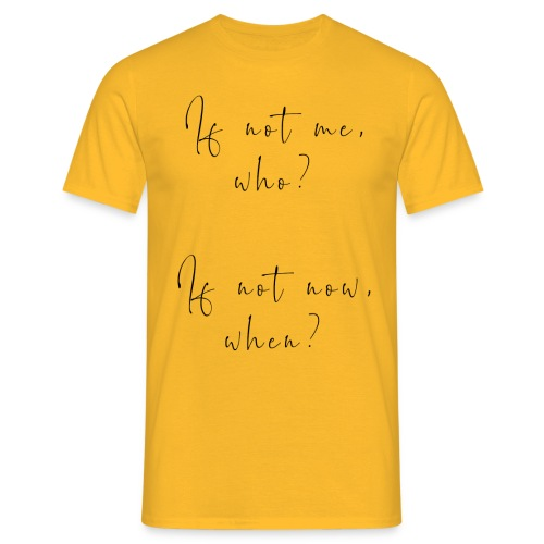 If not me, who? If not now, when? - Maglietta da uomo