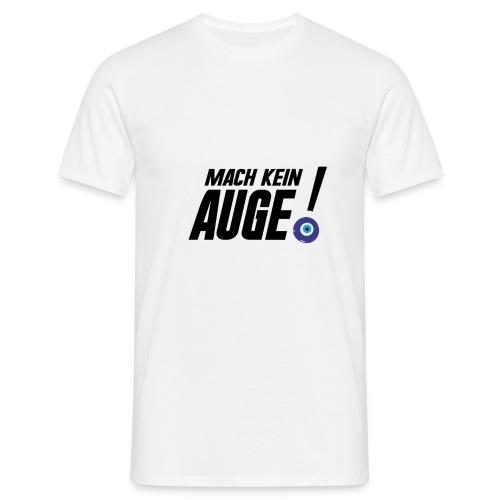 Mach kein Auge - Männer T-Shirt