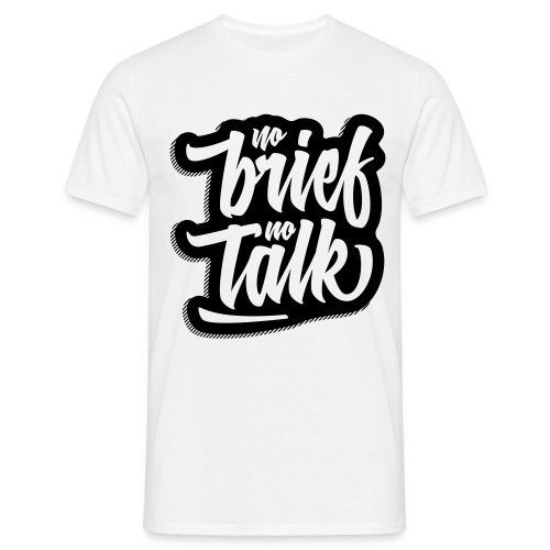 no brief, no talk - Männer T-Shirt