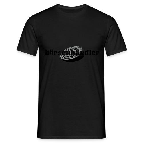 boersenhaendler whitex - Männer T-Shirt