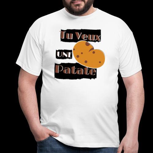 tu veux une patate humour - T-shirt Homme