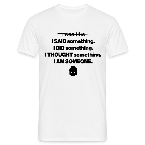 I Am Someone - Men's T-Shirt