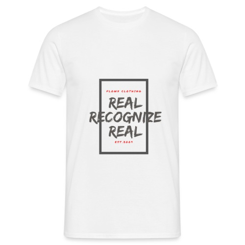 Real Recognize Real by FloWx Clothing - Männer T-Shirt