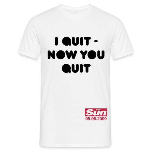 I Quit Now You Quit 2 - Men's T-Shirt
