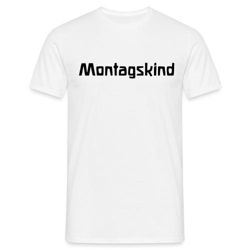 Montagskind - Männer T-Shirt