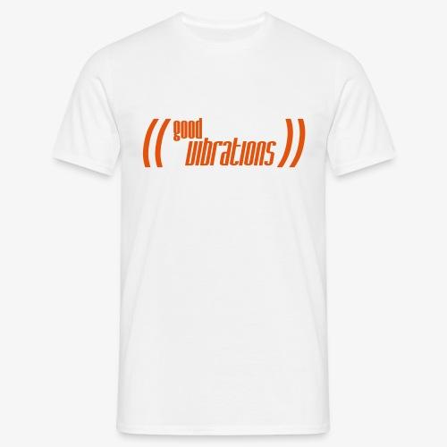 good vibrations - Männer T-Shirt