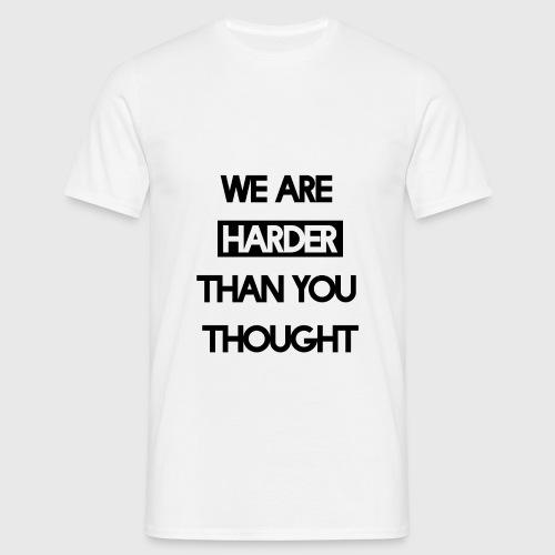 We Are Harder (Black) - Männer T-Shirt