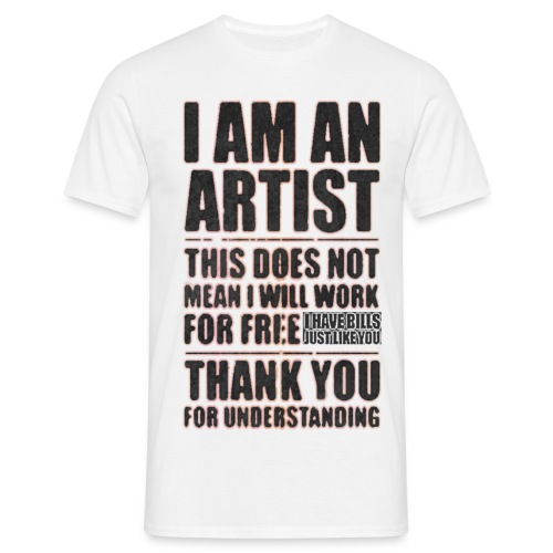 I AM AN ARTIST NOT FOR FREE - Maglietta da uomo