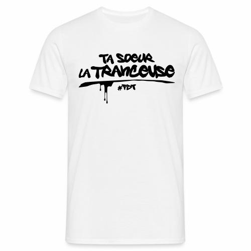 Ta soeur la tranceuse - T-shirt Homme