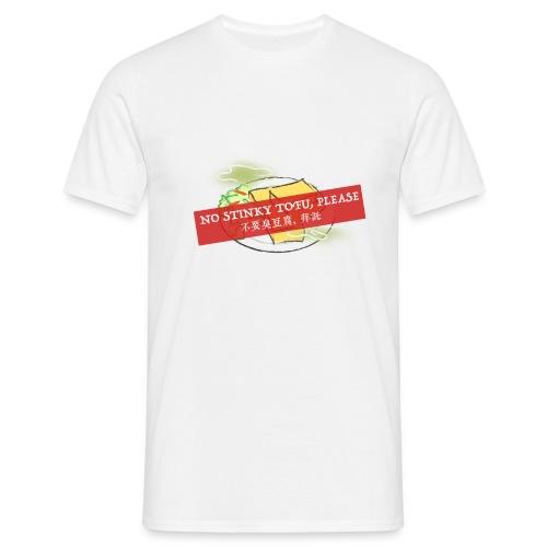 No Stinky Tofu, Please - Mannen T-shirt