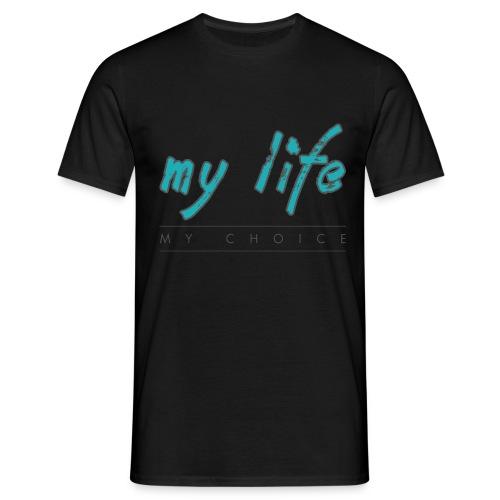 my-life-my-choice - Herre-T-shirt