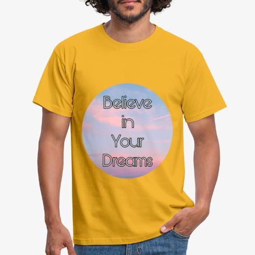 Believe in Your Dreams - Maglietta da uomo