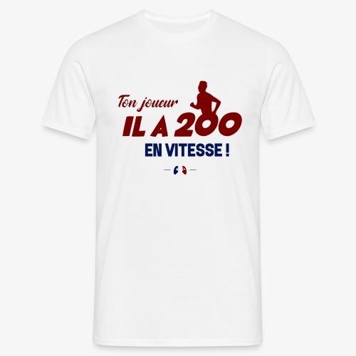 Ton joueur il a 200 en vitesse ! - T-shirt Homme