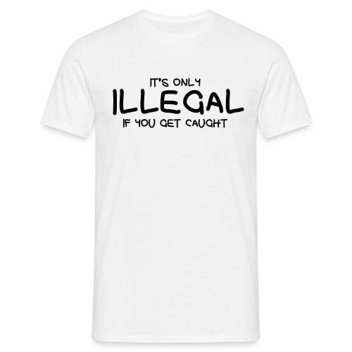 illegal - Men's T-Shirt