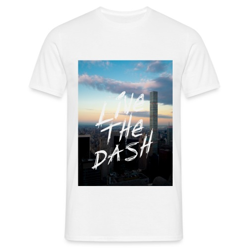 Live the Dash - Men's T-Shirt
