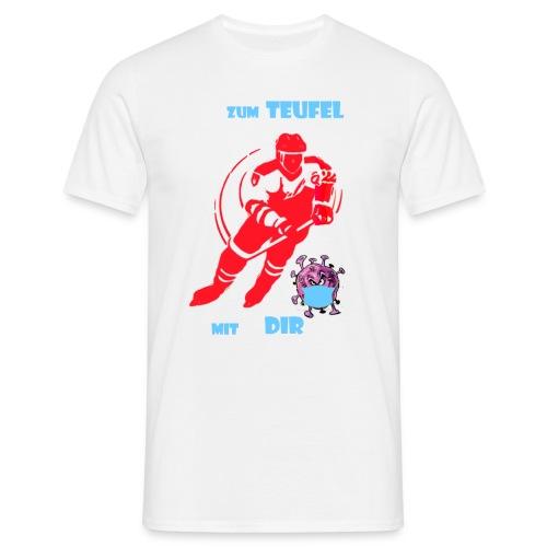 zum teufel mit dir - Männer T-Shirt
