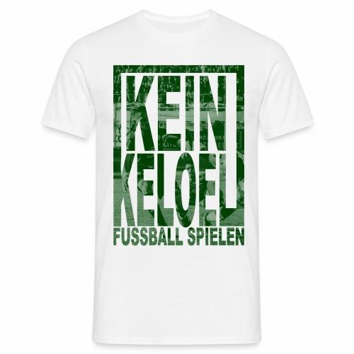 kein keloel - Mannen T-shirt