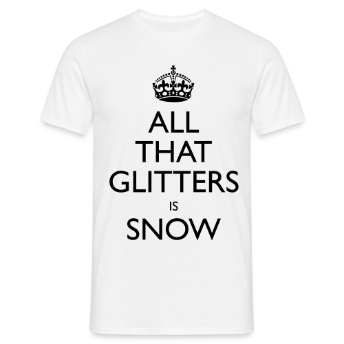 all that glitters is snow - Men's T-Shirt