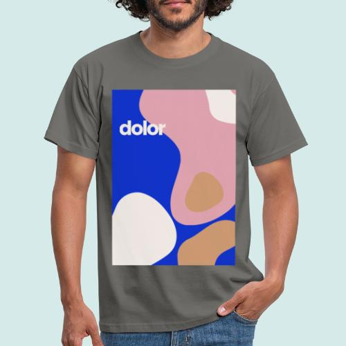 Dolor vibes - Männer T-Shirt