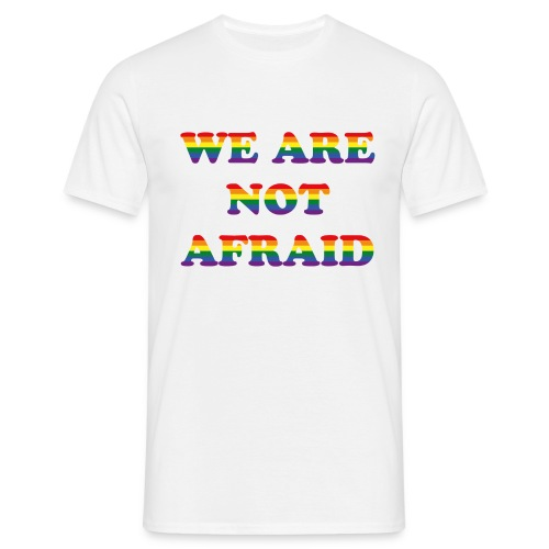 We are not afraid - Men's T-Shirt