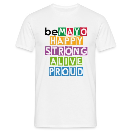 Happy Strong Alive Proud - Men's T-Shirt