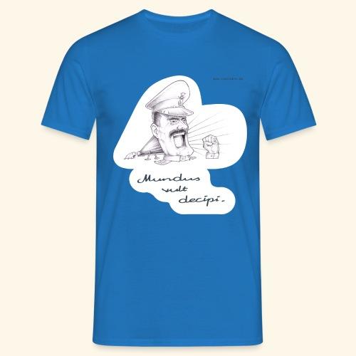 Mundus vult decipi (Diktator) - Männer T-Shirt