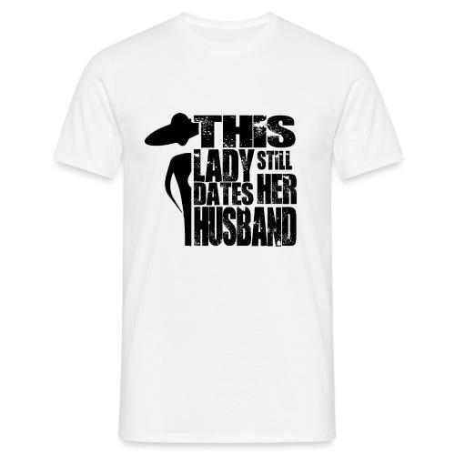 This Lady still dates Her Husband Black - Männer T-Shirt