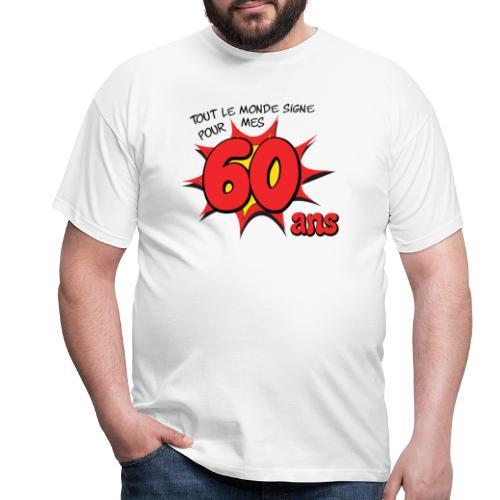 Tout le monde signe pour mes 60 ans - T-shirt Homme
