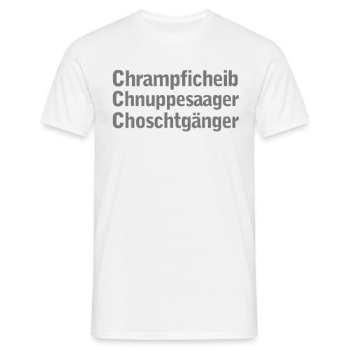 chrampfcheib - Männer T-Shirt