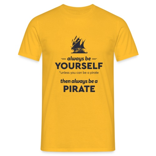 Be a pirate (dark version) - Men's T-Shirt