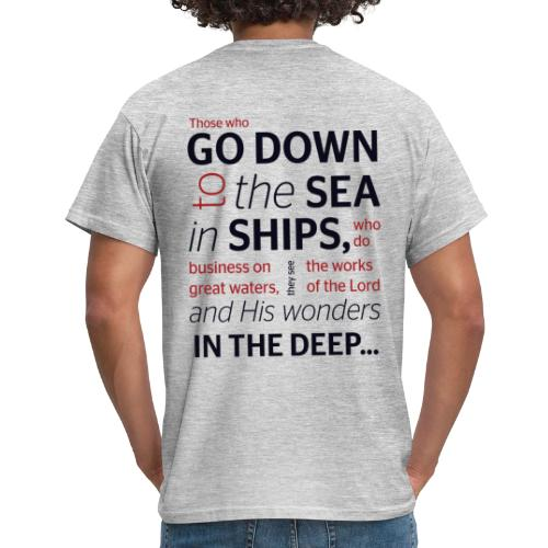 Those who go down to the sea in ships - Men's T-Shirt